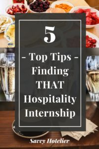Top 5 Tips For Finding That Hospitality Internship